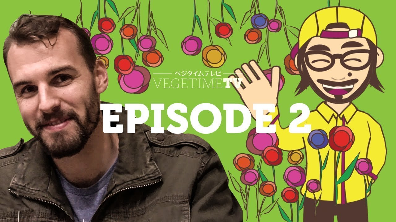 vegeproject vegetimetv episode2